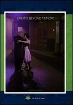 Dreams Beyond Memory