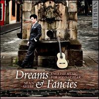 Dreams & Fancies: English Music for Solo Guitar - Sean Shibe (guitar)