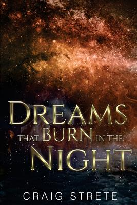 Dreams That Burn in the Night - Strete, Craig