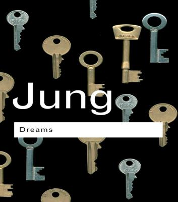 Dreams - Jung, Carl Gustav, and Jung C G, and Jung, C G, Dr.