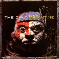 Dreamtime - The Cult