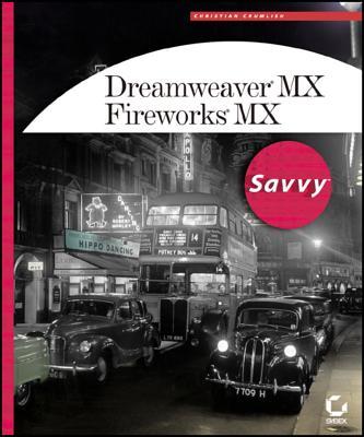 Dreamweaver MX / Fireworks MX Savvy - Crumlish, Christian