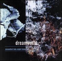 Dreamworld: Essential Late Night Listening - Various Artists