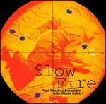 Dresher: Slow Fire