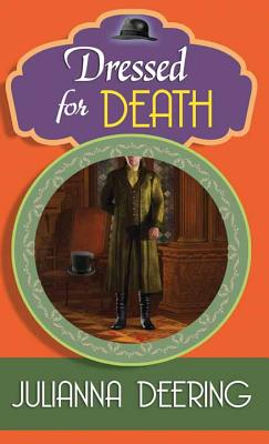 Dressed for Death: A Drew Farthering Mystery - Deering, Julianna