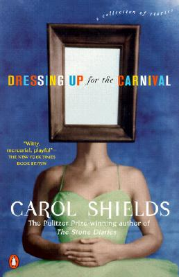 Dressing Up for the Carnival - Shields, Carol