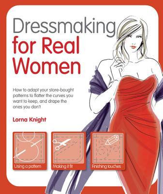 Dressmaking for Real Women - Knight, Lorna