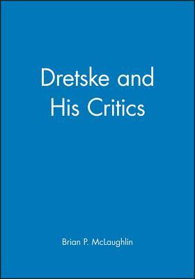 Dretske & His Critics - McLaughlin, Brian