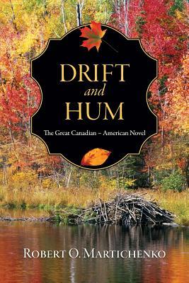 Drift and Hum - Martichenko, Robert O