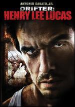 Drifter: Henry Lee Lucas - Michael Feifer