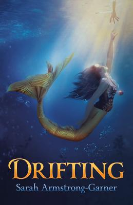 Drifting: Book Two of the Sinking Trilogy - Armstrong-Garner, Sarah