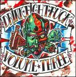 Drink, Fight, Fuck, Vol. 3