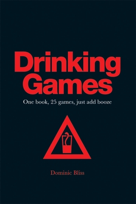 Drinking Games - Bliss, Dominic