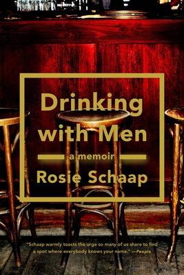 Drinking with Men - Schaap, Rosie