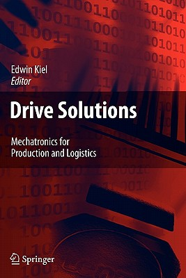 Drive Solutions: Mechatronics for Production and Logistics - Kiel, Edwin (Translated by)