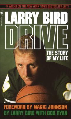 Drive: The Story of My Life - Bird, Larry