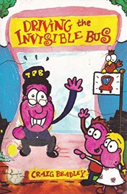Driving the Invisible Bus - Bradley, Craig