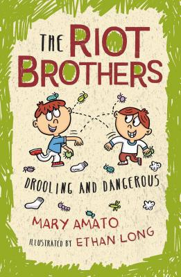 Drooling and Dangerous: The Riot Brothers Return! - Amato, Mary