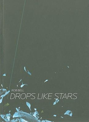 Drops Like Stars - Bell, Rob