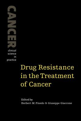 Drug Resistance in the Treatment of Cancer - Pinedo, Herbert M (Editor), and Giaccone, Giuseppe (Editor), and Herbert M, Pinedo