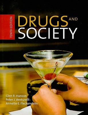 Drugs and Society - Hanson, Glen R, and Venturelli, Peter J, and Fleckenstein, Annette E