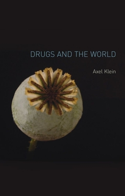 Drugs and the World - Klein, Axel