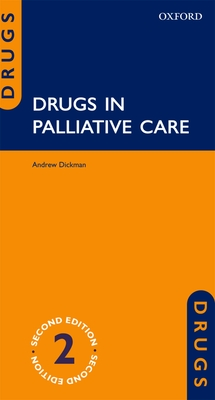 Drugs in Palliative Care - Dickman, Andrew