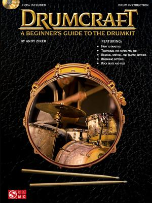 Drumcraft: A Beginner's Guide to the Drumkit - Ziker, Andy