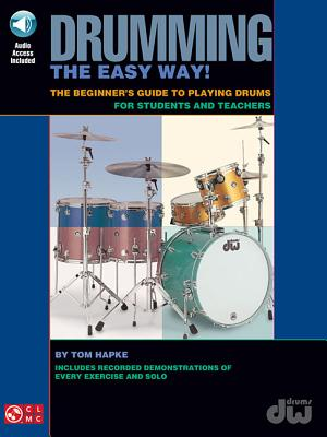 Drumming the Easy Way!: The Beginner's Guide to Playing Drums for Students and Teachers - Hapke, Tom