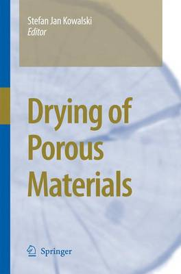 Drying of Porous Materials - Kowalski, Stefan Jan (Editor)