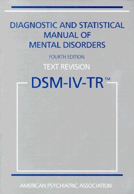 DSM-IV-TR: Diagnostic and Statistical Manual of Mental Disorders - American Psychiatric Association