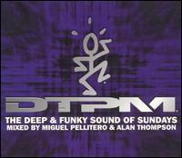 DTPM: The Deep and Funky Sound of Sundays - Miguel Pellitero & Alan Thompson