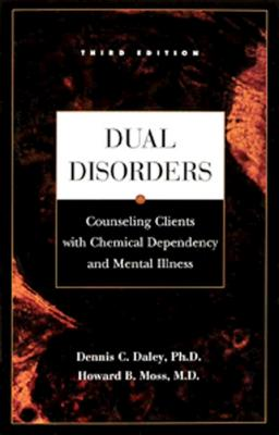 Dual Disorders: Counseling Clients with Chemical Dependency and Mental Illness - Daley, Dennis C, PH.D.