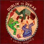Dublin to Dakar: A Celtic Odyssey