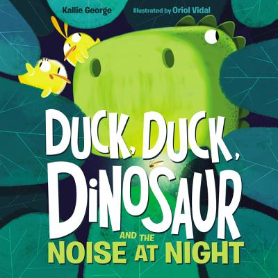 Duck, Duck, Dinosaur and the Noise at Night - George, Kallie