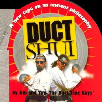 Duct Shui: A New Tape on an Ancient Philosophy - Duct Tape Guys