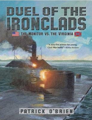 Duel of the Ironclads: The Monitor vs. the Virginia -