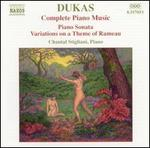 Dukas: Complete Piano Music
