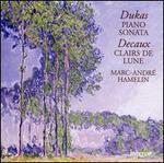 Dukas: Piano Sonata; Decaux; Clairs de Lune