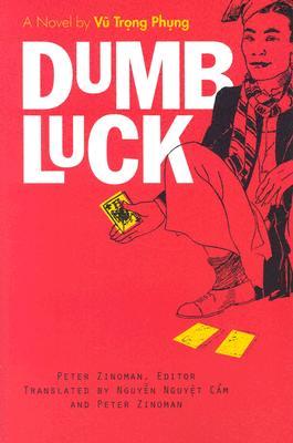 Dumb Luck: A Novel by Vu Trong Phung - Phung, Vu Trong, and Vvu, Trong Phung, and Vu, Trong Phung