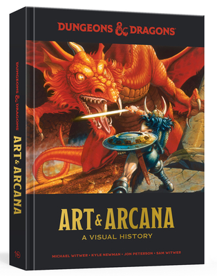 Dungeons & Dragons Art & Arcana: A Visual History - Witwer, Michael, and Newman, Kyle, and Peterson, Jon
