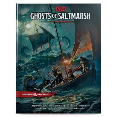 Dungeons & Dragons Ghosts of Saltmarsh Hardcover Book (D&d Adventure) - Wizards RPG Team