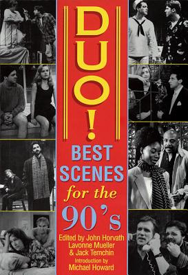 Duo! Best Scenes for the 90s - Temchin, Jack, and Horvath, John (Editor), and Mueller, Lavonne (Editor)