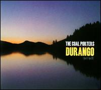 Durango: April 17-April 30 - Coal Porters