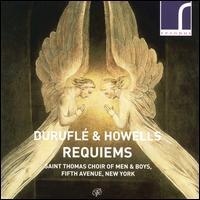 Duruflé & Howells: Requiems - Frederick Teardo (organ); Kirsten Solleck-Avella (mezzo-soprano); Myron Lutzke (cello); Richard Lippold (baritone);...