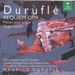 Duruflé: Requiem Op. 9; Pièces pour Orgue