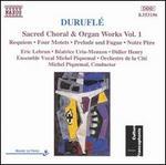 Durufl�: Sacred Choral & Organ Works, Vol. 1