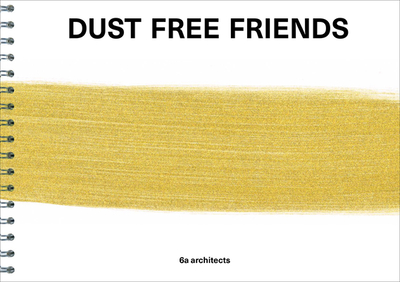 Dust Free Friends - 6a Architects