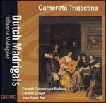 Dutch Madrigals - Camerata Trajectina; Hermann Hickethier (viola da gamba); Johannes Boer (viola da gamba); Kees Schul (organ);...