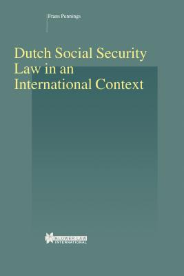 Dutch Social Security Law in an International Context - Pennings, Frans